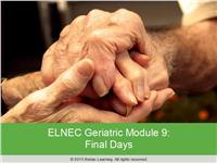 ELNEC Geriatric Module 9: Final Days