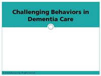 Challenging Behaviors in Dementia Care