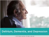 Delirium, Dementia, and Depression