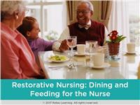 Restorative Programs: Dining and Feeding for the Nurse